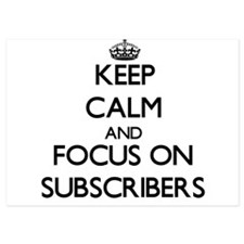 Keep Calm and focus on Subscribers Invitations