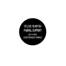 Questionable Moral Support Mini Button