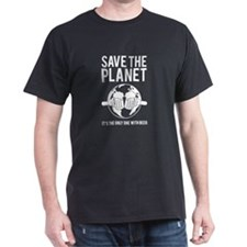 Save The Planet It's The Only One With Beer T-Shir