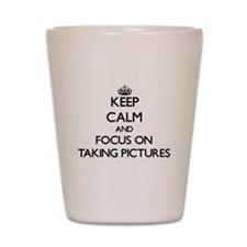 Keep Calm and focus on Taking Pictures Shot Glass