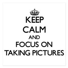 Keep Calm and focus on Taking Pictures Invitations