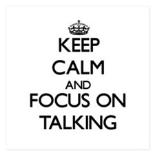 Keep Calm and focus on Talking Invitations