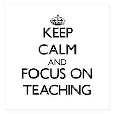 Keep Calm and focus on Teaching Invitations