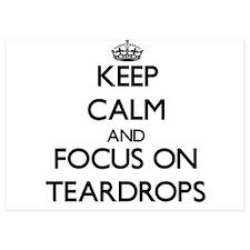 Keep Calm and focus on Teardrops Invitations