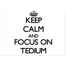 Keep Calm and focus on Tedium Invitations