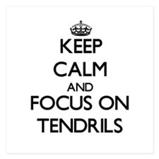 Keep Calm and focus on Tendrils Invitations
