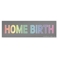 Home Birth Bumper Bumper Sticker