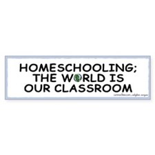 Homeschooling, World is Classroom Bumper Bumper Sticker