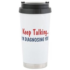 Keep Talking I'm Diagno Travel Mug
