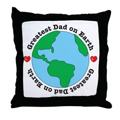 Greatest Dad on Earth Throw Pillow