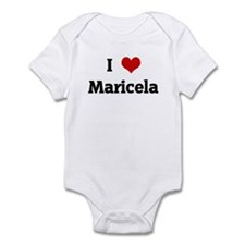 I Love Maricela Infant Bodysuit