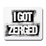 """I GOT ZERGED"" Mousepad"