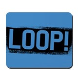 """LOOP!"" Mousepad"