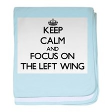 Keep Calm by focusing on The Left Win baby blanket