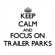 Keep Calm by focusing on Trailer Parks Invitations