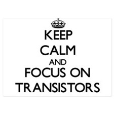 Keep Calm by focusing on Transistors Invitations