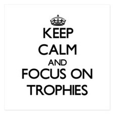 Keep Calm by focusing on Trophies Invitations
