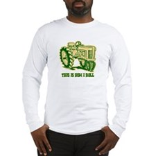 This Is How I Roll Tractor GRN Long Sleeve T-Shirt