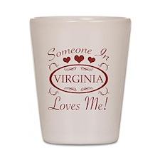 Somebody In Virginia Loves Me Shot Glass
