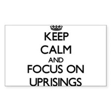 Keep Calm by focusing on Uprisings Decal