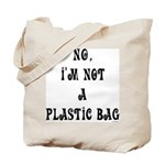 NO, I'M NOT A PLASTIC BAG #1 Tote Bag