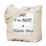 NO, I'M NOT A PLASTIC BAG #3 Tote Bag