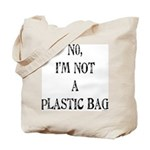 NO, I'M NOT A PLASTIC BAG #4 Tote Bag