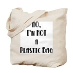 NO, I'M NOT A PLASTIC BAG #5 Tote Bag