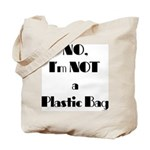 NO, I'M NOT A PLASTIC BAG #6 Tote Bag