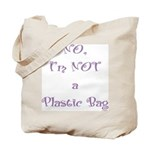 NO, I'M NOT A PLASTIC BAG #7 Tote Bag