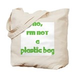NO, I'M NOT A PLASTIC BAG #8 Tote Bag