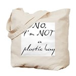 NO, I'M NOT A PLASTIC BAG #10 Tote Bag