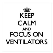 Keep Calm by focusing on Ventilators Invitations