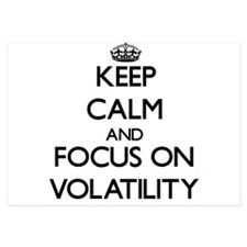 Keep Calm by focusing on Volatility Invitations