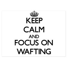 Keep Calm by focusing on Wafting Invitations