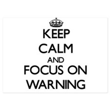 Keep Calm by focusing on Warning Invitations