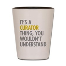 Its A Curator Thing Shot Glass