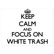 Keep Calm by focusing on White Trash Invitations