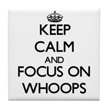 Keep Calm by focusing on Whoops Tile Coaster