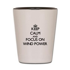 Keep Calm by focusing on Wind Power Shot Glass