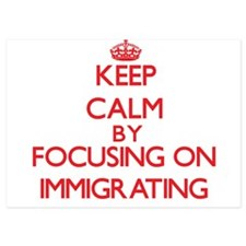 Keep Calm by focusing on Immigrating Invitations