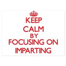Keep Calm by focusing on Imparting Invitations