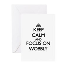 Keep Calm by focusing on Wobbly Greeting Cards