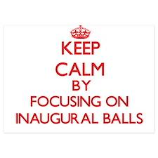 Keep Calm by focusing on Inaugural Bal Invitations