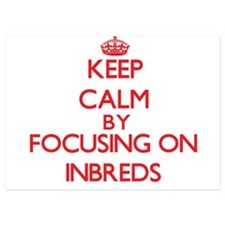 Keep Calm by focusing on Inbreds Invitations