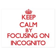 Keep Calm by focusing on Incognito Invitations
