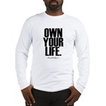 Own Your Life Long Sleeve T-Shirt