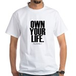 Own Your Life White T-Shirt
