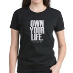 Own Your Life Women's Dark T-Shirt