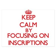 Keep Calm by focusing on Inscriptions Invitations